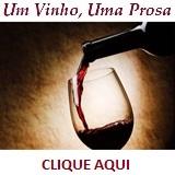 Um Vinho, Uma Prosa
