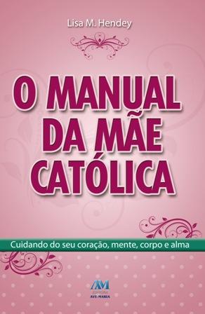 O Manual da Mãe Católica | Foto Divulgação