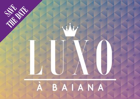 Luxo à Baiana | Foto Divulgação